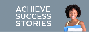 ACHIEVE SUCCESS STORIES