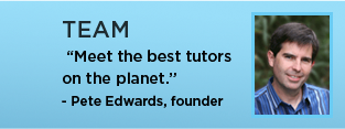 "TEAM  ""The best tutors on the planet.""  - Pet Edwards, founder"
